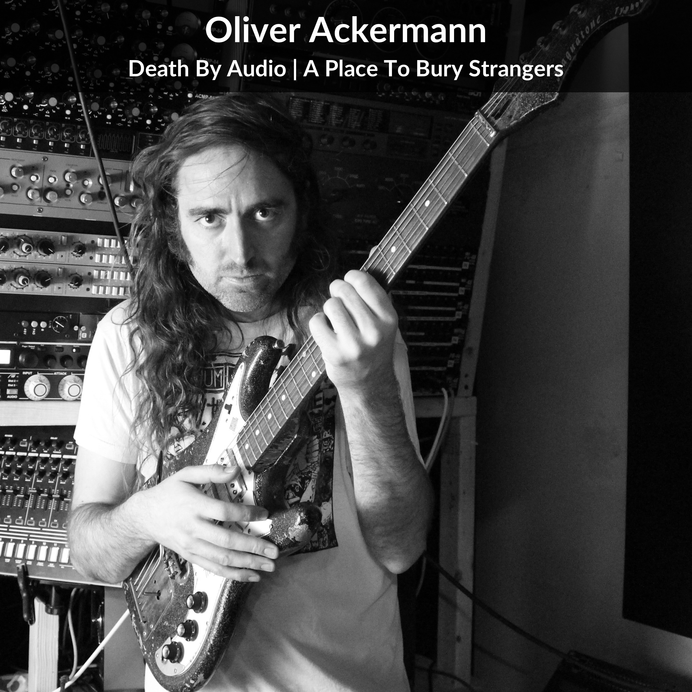 Oliver Ackermann from Death By Audio